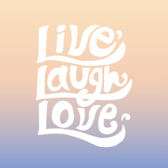 Live laugh love typography design
