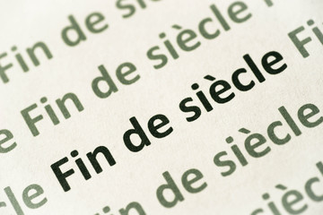 word Fin de siècle printed on paper macro