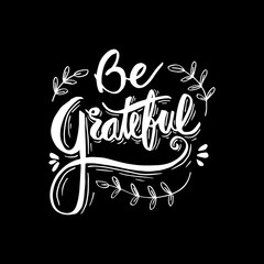 Be grateful hand lettering.