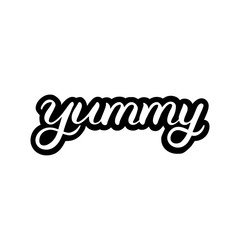 Hand drawn lettering card. The inscription: yummy. Perfect design for greeting cards, posters, T-shirts, banners, print invitations.