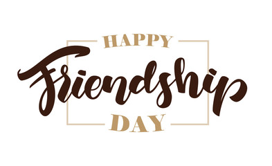 Vector illustration: Hand lettering of Happy Friendship Day with frame on white background.