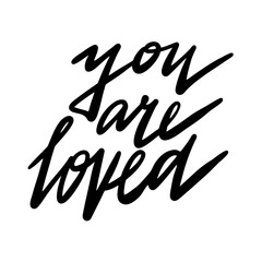 You are loved lettering. Vector brush calligraphy.