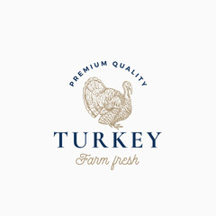 Farm Turkey Abstract Vector Sign, Symbol or Logo Template. Hand Drawn Turkey Sillhouette Sketch with Classy Retro Typography. Vintage Poultry Emblem.