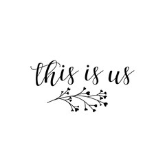 This is us. Family Album. Lettering. calligraphy vector illustration.