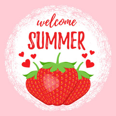 Welcome Summer poster with strawberry. Vector. Template of illustration for banner, invitation, flyer, greeting card, label. Inscription background with print text.