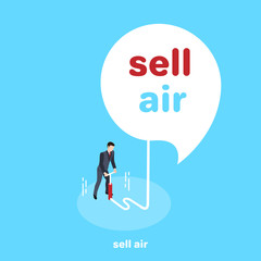 a man in a business suit with a hand pump blew a big cloud with the inscription air sale, an isometric image
