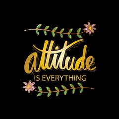Attitude is everything hand lettering. Motivational quote.