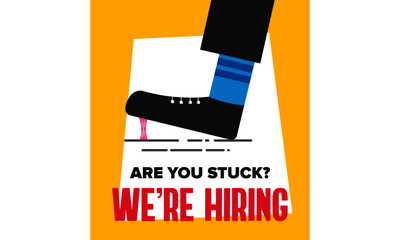 We are Hiring Poster / Banner Design. Job Vacancy / Employment recruitment job opportunity Concept on a Yellow background.  Vector illustration of a Foot stuck into chewing gum.