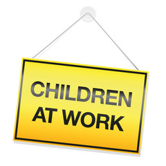 CHILDREN AT WORK signboard. Symbol for children doing their homework or cleaning up their kids room or for involuntary illegal child labor. Isolated vector illustration on white background.