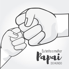I have the best dad in the world is eu tenho o melhor papai do mundo in Portuguese. Father and child hands vector.