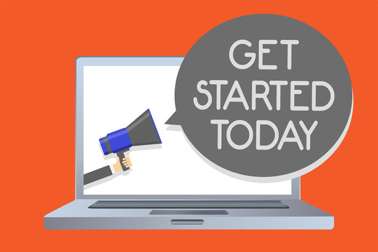 Writing note showing Get Started Today. Business photo showcasing lets do it Dont hesitate Now or never Get going No delay Network message social media issue public speaker declare announcement.