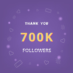 700K followers thank you. Vector illustration.