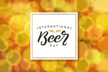 Vector realistic isolated greeting card with typography logo for International Beer Day for decoration and covering on the bokeh background.