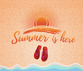 Summer concept design. Red summer flip flops on the beach and inscriptions. Summer is here. Summer is here. Vector illustration