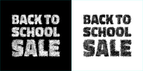 Back to school sale banners.  Black and white colors. Sale advertising hand drawn text with chalk. Vector background.