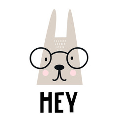 Hey - Cute hand drawn nursery poster with cartoon hare animal character with glasses and lettering.