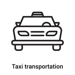 Taxi transportation car from frontal view icon vector sign and symbol isolated on white background, Taxi transportation car from frontal view logo concept