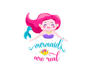 Mermaids are real. Mermaid little girl, bubbles and cute fish. Inspiration quote about summer. Typography design for print, poster, invitation, t-shirt