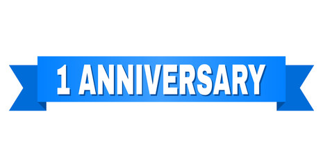 1 ANNIVERSARY text on a ribbon. Designed with white caption and blue tape. Vector banner with 1 ANNIVERSARY tag.