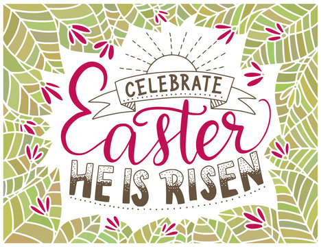 Easter vector lettering card. Handdrawn quote. Celebrate Easter. He is risen.