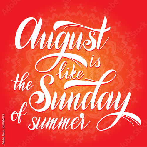 Hello august lettering august is like the sunday of summer august is like the sunday of summer elements for invitations m4hsunfo