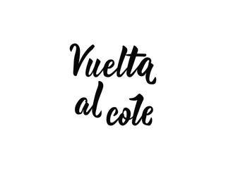 text in Spanish: Back to school. calligraphy vector illustration. Vuelta al cole