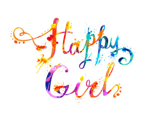 Happy girl. Hand written inscription of splash paint