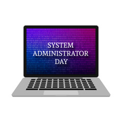 Realistic laptop isolated on white. Screen saver binary code. System Administrator Appreciation Day concept. Vector template for websites, mobile apps, design projects.