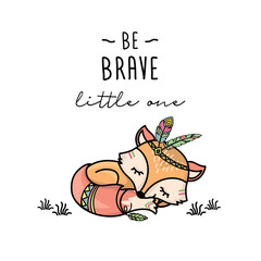 Be Brave poster for children with cute fox in cartoon style and lettering,