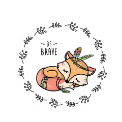 Be Brave poster for children with cute fox in cartoon style and lettering.