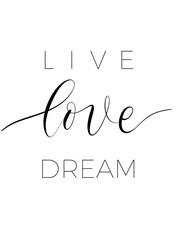 Live love dream  - minimalistic lettering poster vector.