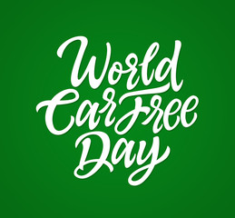 World Car Free Day - vector hand drawn brush lettering