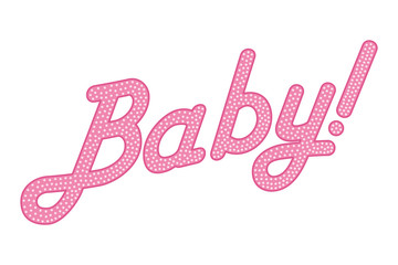 Cursive lettering of the word BABY with callsign, pink colored with bright and small dots. Randomly dotted, italic writing. Isolated. Illustration on white background. Vector.