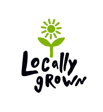 Locally grown. Lettering inscription.