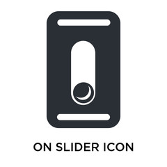 On Slider icon vector sign and symbol isolated on white background, On Slider logo concept