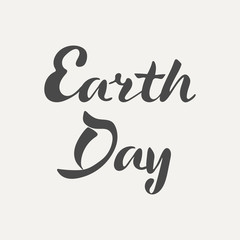 Earth Day hand lettering. Elegance calligraphic dark inscriptions isolated on white background. Vector illustration.