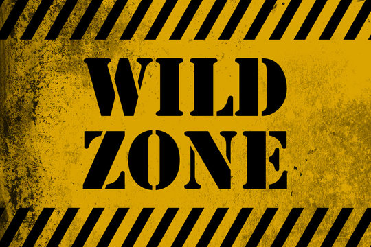 Wild Zone sign yellow with stripes