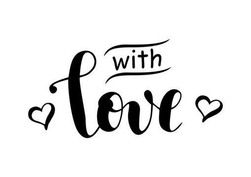 Calligraphy lettering of With love in black decorated with hearts isolated on white background for decoration,present,gift tag, label, greeting card, valentine, Valentines Day,bunch of flowers,sticker
