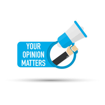 Hand holding megaphone - Your opinion matters. Vector illustration.