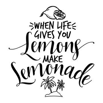 When life gives you lemons, make Lemonade. - Vector illustration of hand drawn lemons and phrase.