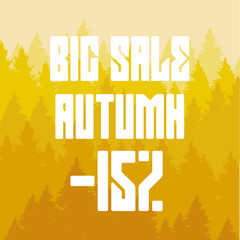 Vector drawing of an autumn forest and inscriptions a big autumn sale