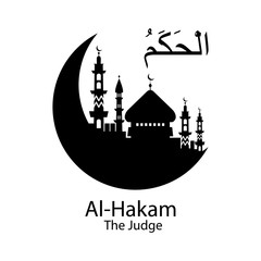 Al Hakam Allah name in Arabic writing against of mosque illustration. Arabic Calligraphy. The name of Allah or the Name of God in translation of meaning in English