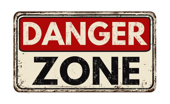 Danger zone vintage rusty metal sign