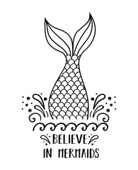 Believe in mermaids. Vector cute doodle illustration. Hand drawn mermaid and quote