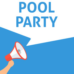 POOL PARTY Announcement. Hand Holding Megaphone With Speech Bubble. Flat Illustration