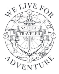 Retro banner with ship anchor, map, ribbons and with words We live for adventure. Vector black and white illustration, logo or t-shirt design on the theme of travel and discovery