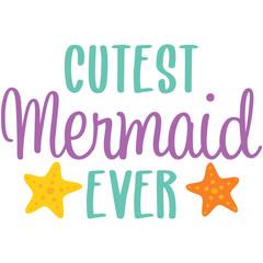 Cutest Mermaid Ever Phrase Illustration