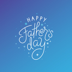 Vector illustration in flat linear style with hand lettering text - happy father's day