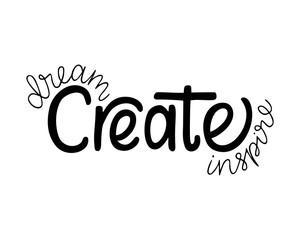 Dream Create Inspire.