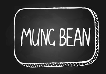 Vector illustration, handwritten word Mung Bean, chalkboard imitation with frame. Creative lettering for labels, tags, packaging, grocery shop decoration. Esp 10